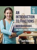 An Introduction to Fractions - Math Workbooks Grade 6 Children's Fraction Books