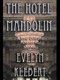 The Hotel Mandolin: A New Orleans Paranormal Mystery