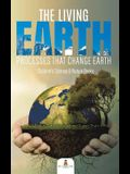 The Living Earth: Processes That Change Earth - Children's Science & Nature Books