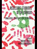 Assessing Students in the Margins: Challenges, Strategies, and Techniques