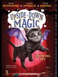 Showing Off (Upside-Down Magic #3), Volume 3