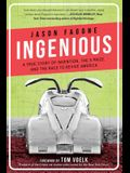 Ingenious: A True Story of Invention, the X Prize, and the Race to Revive America