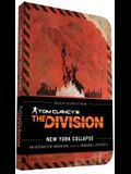 Tom Clancy's the Division: New York Collapse: (Tom Clancy Books, Books for Men, Video Game Companion Book)