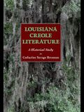 Louisiana Creole Literature: A Historical Study