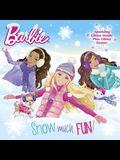 Snow Much Fun! (Barbie) (Pictureback(R))