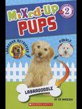 Scholastic Reader Level 2: Mixed Up Pups