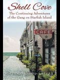 Shell Cove: The Continuing Adventures of the Gang on Starfish Island
