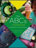 The ABCs of Parenthood: An Alphabet of Parenting Advice (Parenthood Book, Advice for New Parents)