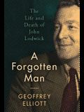A Forgotten Man: The Life and Death of John Lodwick
