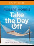 Take the Day Off Study Guide: Receiving God's Gift of Rest