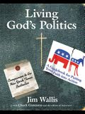Living God's Politics: A Guide to Putting Your Faith Into Action