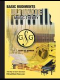 Music Theory Basic Rudiments Workbook - Ultimate Music Theory: Basic Rudiments Ultimate Music Theory Workbook includes UMT Guide & Chart, 12 Step-by-S