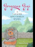 Gorgeous Gigi: A Cavalier King Charles Spaniel