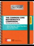 The Common Core Mathematics Companion: The Standards Decoded, Grades 6-8: What They Say, What They Mean, How to Teach Them