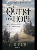 The Quest for Hope: Invisible Battles: Book 1