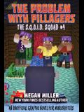 The Problem with the Pillagers, Volume 4: An Unofficial Graphic Novel for Minecrafters