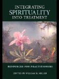 Integrating Spirituality Into Treatment: Resources for Practitioners