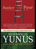 Banker to the Poor: Micro-Lending and the Battle Against World Poverty [With Headphones]