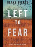 Left to Fear (An Adele Sharp Mystery-Book Ten)