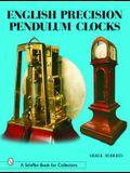 English Precision Pendulum Clocks