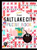 The Salt Lake City Puzzle Book: 90 Word Searches, Jumbles, Crossword Puzzles, and More All about Salt Lake City, Utah!