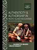 Authenticity and Authorship in Pacific Island Encounters: New Lives of Old Imaginaries