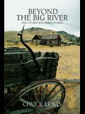 Beyond the Big River: and other western stories