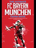 The Ultimate FC Bayern Munchen Trivia Book: A Collection of Amazing Trivia Quizzes and Fun Facts for Die-Hard Bayern Fans!
