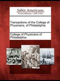 Transactions of the College of Physicians, of Philadelphia.