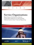 Service Organizations: Reporting on Controls at a Service Organization Relevant to User Entities' Internal Control Over Financial Reporting