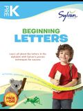 Pre-K Beginning Letters Workbook: Activities, Exercises, and Tips to Help Catch Up, Keep Up, and Get Ahead