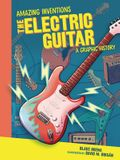 The Electric Guitar: A Graphic History