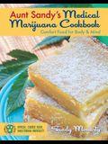Aunt Sandy's Medical Marijuana Cookbook: Comfort Food for Body & Mind