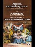 The Nabokov Russian Translation of Lewis Carroll's Alice in Wonderland: Anya V Stranye Chudes