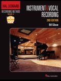 Hal Leonard Recording Method - Book 2: Instrument & Vocal Recording: Music Pro Guides