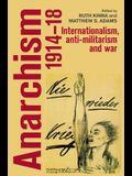 Anarchism, 1914-18: Anarchism, 1914-18