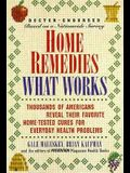 Home Remedies: What Works : Thousands of Americans Reveal Their Favorite Home-Tested Cures for Everyday Health Problems