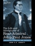 The Life and Adventures of Rear-Admiral John Paul Jones: Commonly called Paul Jones