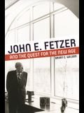 John E. Fetzer and the Quest for the New Age (Great Lakes Books Series)
