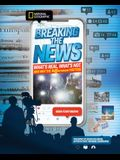 Breaking the News: What's Real, What's Not, and Why the Difference Matters