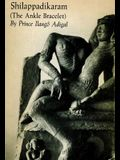 Shilappadikaram: (The Ankle Bracelet)