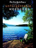 The New York Times Guide to Unforgettable Weekends