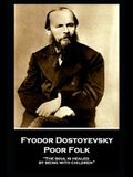 Fyodor Dostoyevsky - Poor Folk: The soul is healed by being with children