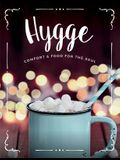 Hygge: Comfort & Food For The Soul: A cosy collection of comfort food, drinks & lifestyle recipes for you, your friends & fam
