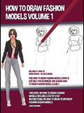 How to Draw Fashion Models Volume 1 (This How to Draw Fashion Models Book is Suitable for Beginners and Shows How to Draw Fashion Models Easily): This