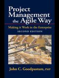 Project Management the Agile Way, Second Edition: Making It Work in the Enterprise