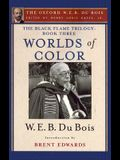 The Black Flame Trilogy: Book Three, Worlds of Color (the Oxford W. E. B. Du Bois)