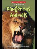 Scholastic True or False: Dangerous Animals