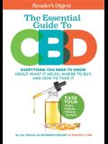 Reader's Digest the Essential Guide to CBD: Everything You Need to Know about What It Helps, Where to Buy, and How to Take It