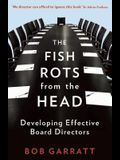 The Fish Rots from the Head: Developing Effective Boards